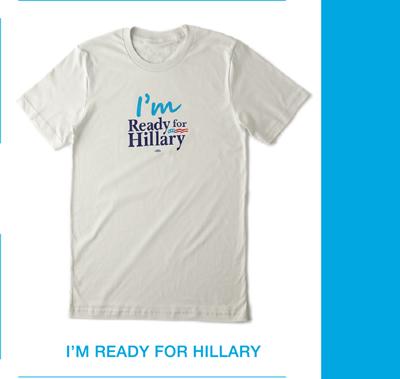 I'm Ready for Hillary tee