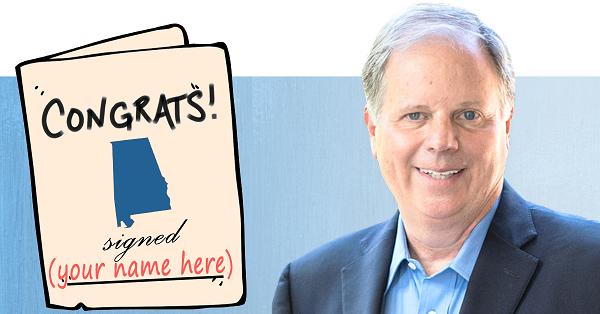 Congratulate Doug Jones, the Alabama Democrats, and Alabama voters!
