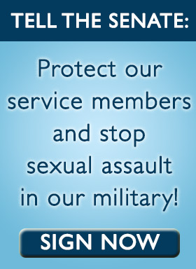Tell the Senate: Protect our service members and stop sexual assault in our military. Sign now.