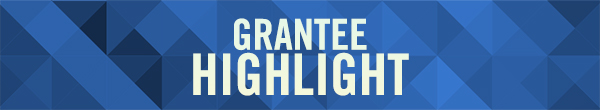 Grantee Highlight