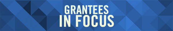 Grantees In Focus