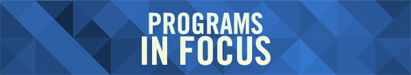 Programs in Focus